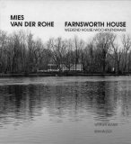 Mies Van Der Rohe Farnsworth House: Weekend House/Wochenendhaus