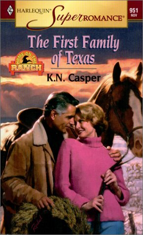 The First Family of Texas by K.N. Casper
