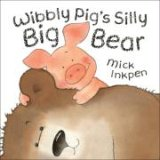 Wibbly Pig's Silly Big Bear (Wibbly Pig)