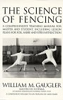 The Science Of Fencing by William M. Gaugler