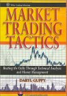 Market Trading Tactics: Beating the Odds Through Technical Analysis and Money Management