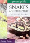 Green Guide Snakes & Other Reptiles: Of Australia (Green Guides)