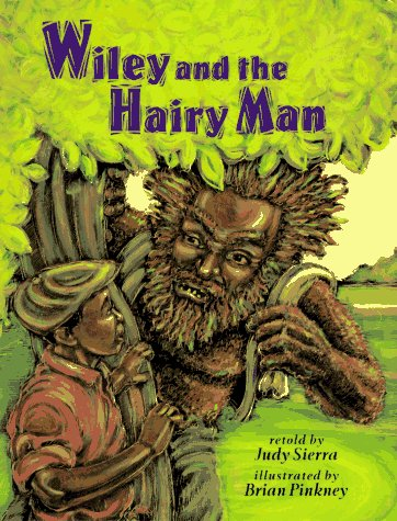 Wiley and the Hairy Man by Judy Sierra
