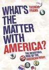 What's The Matter With America?: The Resistible Rise of the American Right