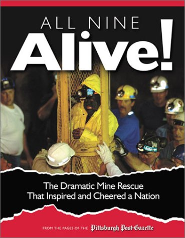 All Nine Alive: The Dramatic Mine Rescue That Inspired And Cheered A Nation