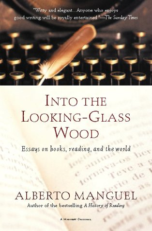 Into the Looking-Glass Wood by Alberto Manguel