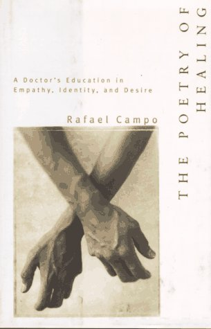The Poetry of Healing by Rafael Campo