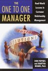 The One to One Manager: An Executive's Guide To Custom Relationship Management