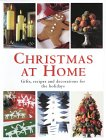 Christmas At Home: Gifts, Recipes, And Decorations For The Holidays