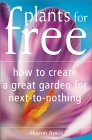 Plants For Free: How To Create A Great Garden For Next To Nothing