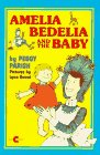 Amelia Bedelia and the Baby (Amelia Bedelia by Peggy Parish