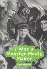 I Was a Monster Movie Maker: Conversations with 22 SF and Horror Filmmakers