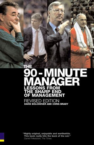 The 90 Minute Manager: Lessons From The Sharp End Of Management