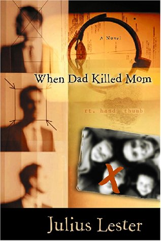 When Dad Killed Mom by Julius Lester