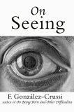 On Seeing: Things Seen, Unseen and Obscene