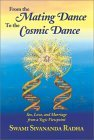 From The Mating Dance To The Cosmic Dance: Sex, Love, And Marriage From A Yogic Perspective