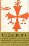 Catholicism (Great Religions of Modern Man, Vol 2)