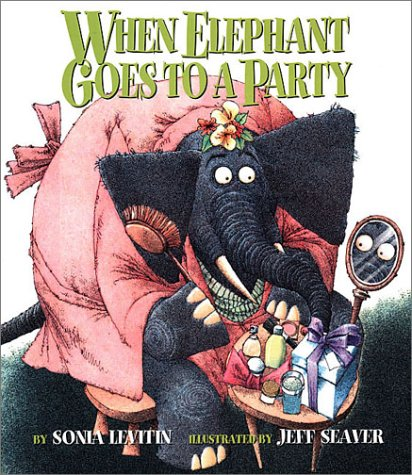 When Elephant Goes to a Party by Sonia Levitin