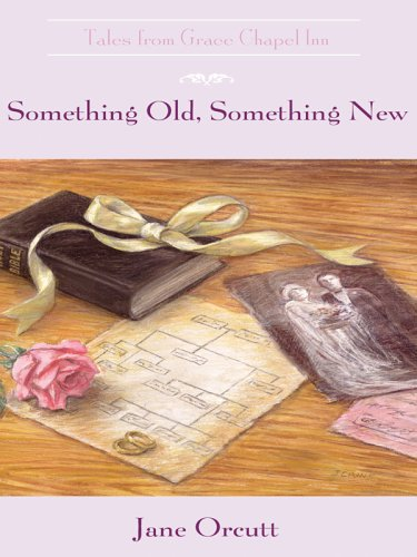 Something Old, Something New (Tales from Grace Chapel Inn, #10)
