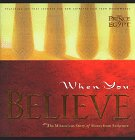 When You Believe: The Miraculous Story Of Moses From Scripture