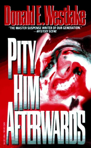 Pity Him Afterwards by Donald E. Westlake