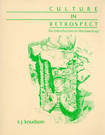 Culture In Retrospect: An Introduction To Archaeology