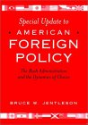 Special Update to American Foreign Policy: The Bush Administration and the Dynamics of Choice