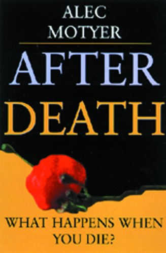 After Death a Sure and Certain by J. Alec Motyer