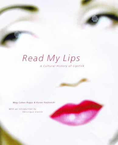 Read My Lips: A Cultural History of Lipstick