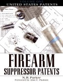 Firearm Suppressor Patents: Volume1: United States Patents