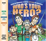 Who's Your Hero?: Book of Mormon Stories Applied to Children