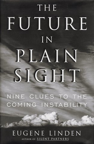 The Future In Plain Sight: Nine Clues To The Coming Insta Bility