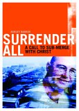 Surrender All: A Call to Sub-merge with Christ