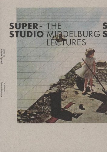 Superstudio: The Middelburg Lectures