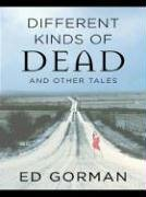 Different Kinds of Dead and Other Tales by Ed Gorman