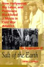 The Suppression Of Salt Of The Earth: How Hollywood, Big Labor, And Politicians Blacklisted A Movie In Cold War America