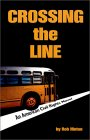 Crossing the Line: A Novel of the American Civil Rights Movement
