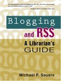 Blogging and Rss by Michael P. Sauers
