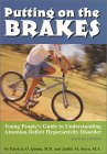 Putting On The Brakes: Young People's Guide To Understanding Attention Deficit Hyperactivity Disorder