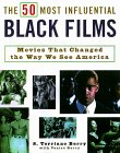 The 50 Most Influential Black Films: A Celebration of African-American Talent, Determination, and Creativity