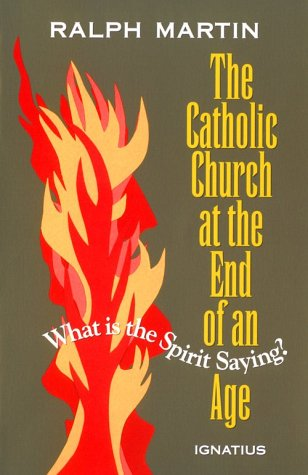 Catholic Church at the End of an Age: What is the Spirit Saying?