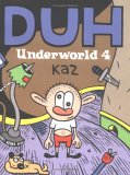 Underworld, Vol. 4: Duh