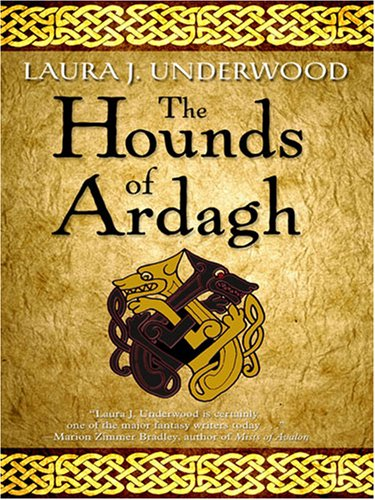 The Hounds of Ardagh by Laura J. Underwood