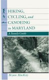 Hiking, Cycling, And Canoeing In Maryland by Bryan MacKay
