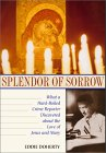 Splendor of Sorrow: What a Hard-Boiled Crime Reporter Discovered about the Love of Jesus and Mary