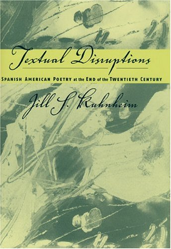 Spanish American Poetry At The End Of The Twentieth Century by Jill Kuhnheim
