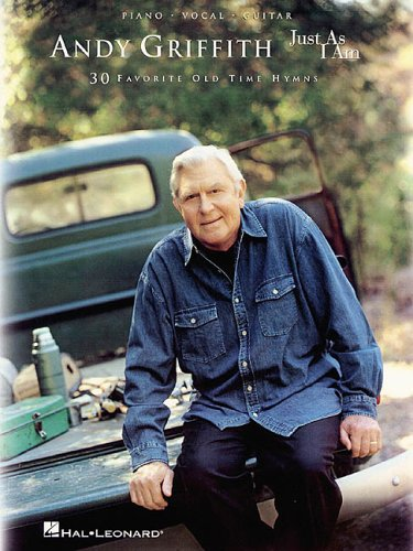 Andy Griffith - Just as I Am: 30 Favorite Old-Time Hymns