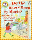 Do the Doors Open by Magic?: And Other Supermarket Questions