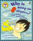 Why Is Soap So Slippery?: And Other Bathtime Questions