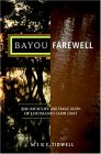 Bayou Farewell: The Rich Life and Tragic Death of Louisiana's Cajun Coast